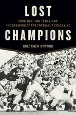 Lost Champions: Four Men, Two Teams, and the Breaking of Pro Football's Color Line
