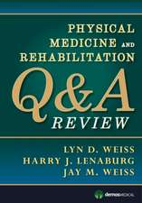 Physical Medicine and Rehabilitation Q&A Review