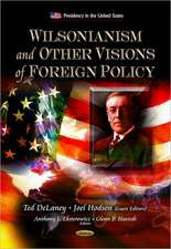 Wilsonianism & Other Visions of Foreign Policy