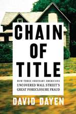 Chain Of Title: How Three Ordinary Americans Uncovered Wall Street's Greatest Foreclosure Fraud