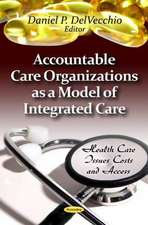 Accountable Care Organizations as a Model of Integrated Care