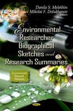 Environmental Researcher Biographical Sketches & Research Summaries