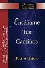 Ensename Tus Caminos:  The Pentateuch - Genesis, Exodus