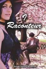 I, Raconteur