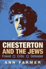 Chesterton and the Jews:  Friend, Critic, Defender