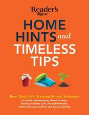 Home Hints and Timeless Tips:  More Than 3,000 Tried-And-Trusted Techniques for Smart Housekeeping, Home Cooking, Beauty and Body Care, Natural Remed