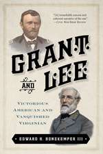 Grant and Lee: Victorious American and Vanquished Virginian