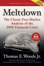 Meltdown: The Classic Free-Market Analysis of the 2008 Financial Crisis