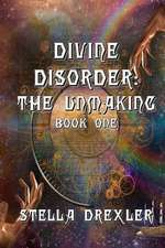 Divine Disorder:  Book One