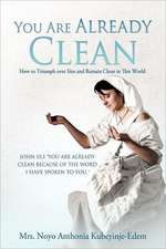 You Are Already Clean