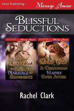 Blissful Seductions [A Desconian Marriage of Convenience:  A Desconian Happily Ever After] (Siren Publishing Menage Amour)