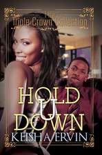 Hold U Down: The Triple Crown Collection