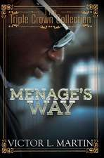 Menage's Way: Triple Crown Collection
