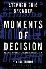 Moments of Decision: Political History and the Crises of Radicalism
