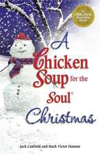 A Chicken Soup for the Soul Christmas:  Stories to Warm Your Heart and Share with Family During the Holidays