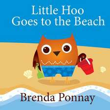 Little Hoo Goes to the Beach:  An Illustrated Guide to the Women Who Ruled the World