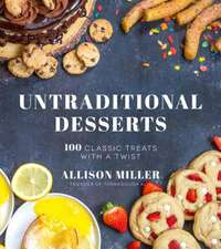 100 Traditional Untraditional Desserts