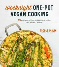Incredible Vegan One-Pot Meals: 75 Effortless Recipes with Maximum Flavor and Minimal Cleanup