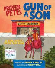 Prepper Pete's Gun of a Son