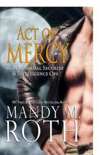 Act of Mercy (Psi-Ops / Immortal Ops)
