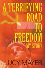 A Terrifying Road to Freedom