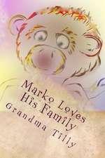 Marko Loves His Family