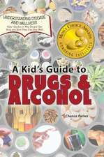 A Kid's Guide to Drugs and Alcohol