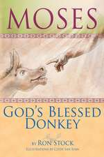 Moses, God's Blessed Donkey