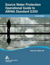 Operational Guide to Awwa Standard G300, Source Water Protection, Second Edition