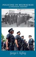 Kelling, G:  Policing in Milwaukee