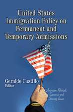 United States Immigration Policy on Permanent and Temporary Admissions