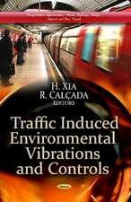 Traffic Induced Environmental Vibrations and Controls