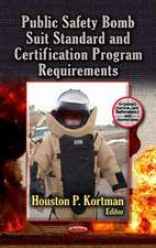 Public Safety Bomb Suit Standard and Certification Program Requirements