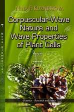 Corpuscular-Wave Nature & Wave Properties of Plant Cells