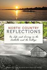 North Country Reflections:  On Life and Living in the Foothills and the Valleys