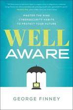 Well Aware: Master the Nine Cybersecurity Habits to Protect Your Future