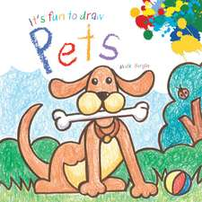 It's Fun to Draw Pets