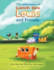 The Adventures of Lunchbox Louie & Friends