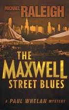 The Maxwell Street Blues:  A Paul Whelan Mystery