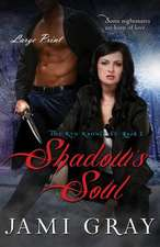 Shadows Soul the Kyn Kronicles Book 2 Large Print