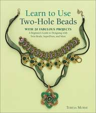 Learn to Use Two-Hole Beads with 25 Fabulous Projects:  A Beginner's Guide to Designing with Twin Beads, Superduos, and More