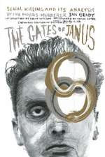 The Gates Of Janus: An Analysis of Serial Murder by England's Most Hated Criminal