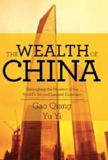 The Wealth of China:  Untangling the Mystery of the World's Second-Largest Economy