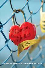 Romeo, Juliet & Jim