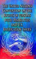 The United Nations Convention on the Rights of Persons with Disabilities & U.S. Ratification Issues