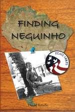 Finding Neguinho