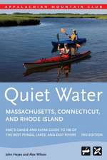 Quiet Water Massachusetts, Connecticut, and Rhode Island:  AMC's Canoe and Kayak Guide to 100 of the Best Ponds, Lakes, and Easy Rivers