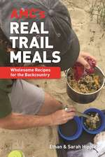 AMC's Real Trail Meals: Wholesome Recipes for the Backcountry