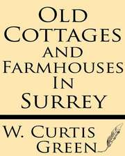 Old Cottages & Farm-Houses in Surrey