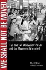 We Shall Not Be Moved:  The Jackson Woolworth S Sit-In and the Movement It Inspired
